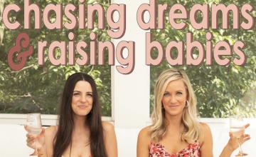 Chasing Dreams & Raising Babies